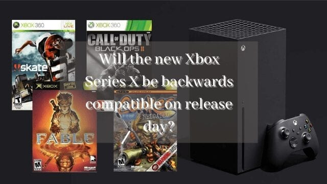 Will the new Xbox Series X  be backwards compatible on release day?