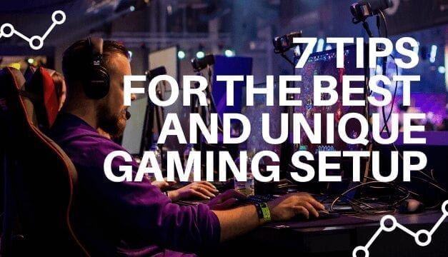 7 genius BEST GAMING SETUP Tips for your unique syle