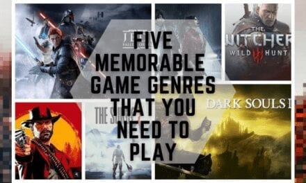 5 Memorable Game Genres That You Need To Play