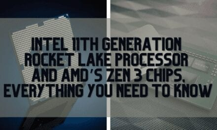 Intel 11th And AMD's Zen 3 chips: Things YOU NEED TO KNOW