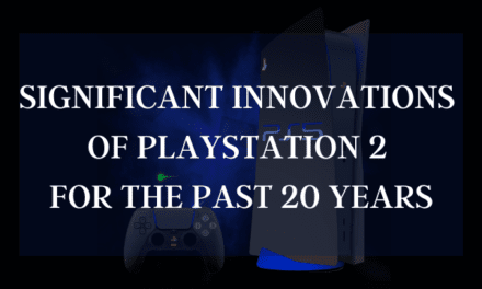 Significant Innovations Of Playstation 2 for 20 Years